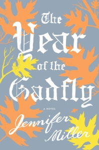 Year of The Gadfly by Jennifer Miller