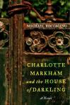 Charlotte Markham and the House of Darkling by Michael Boccacino