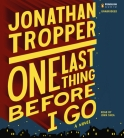 One Last Thing Before I Go by Jonathan Tropper