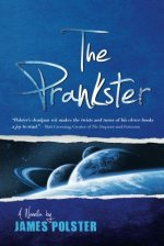 The Prankster: A Novella by James Polster