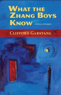 What the Zhang Boys Know by Clifford Garstang