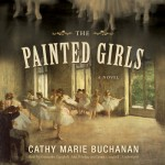 Painted Girls by Cathy Marie Buchanan