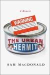 Urban Hermit by Sam MacDonald
