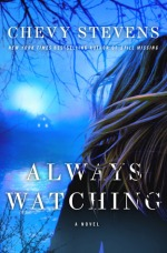 Always Watching by Chevy Stevens