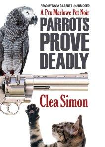 Parrots Prove Deadly by Clea Simon