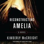 Reconstructing Amelia by Kimberly McCreight
