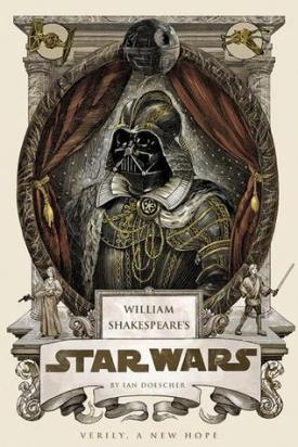 Shakespeare's Star Wars by Ian Doescher
