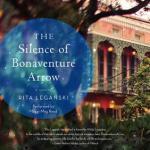 The Silence of Bonaventure Arrow by Rita Leganski