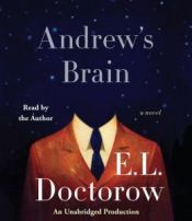 Andrews Brain by E.L. Doctorow