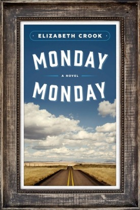 Monday Monday by Elizabeth Crook