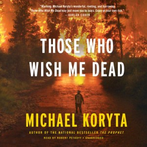 Review - Audiobook: Those Who Wish Me Dead by Michael Koryta