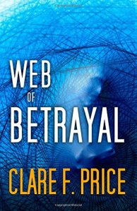 Web of Betrayal by Clare Price